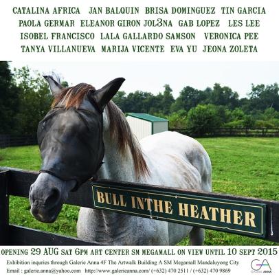 Bull in the Heather: Art Center, SM Megamall August 29 – September 10, 2015